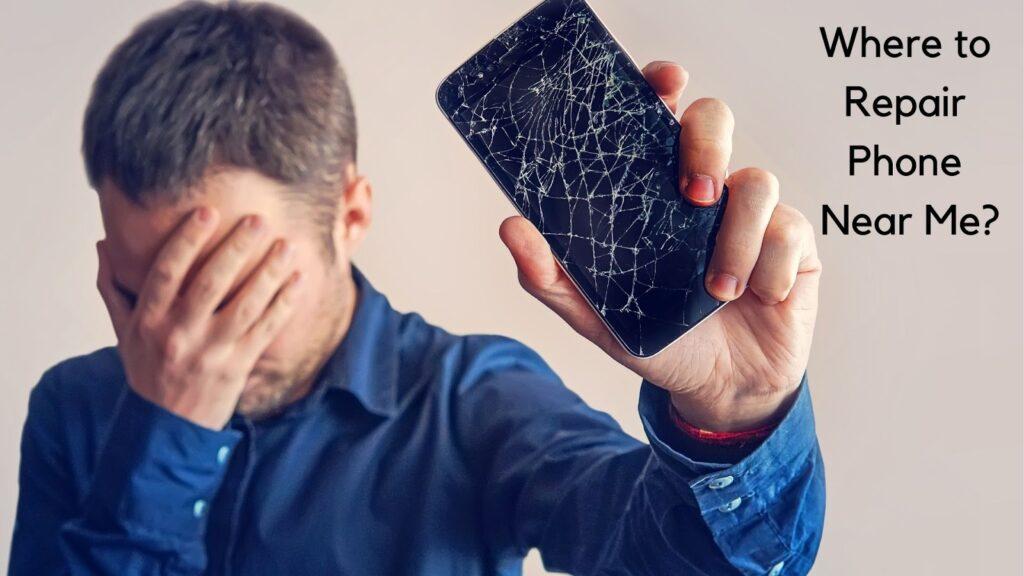 Where to Repair Phone Near Me
