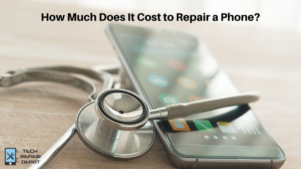 How Much Does It Cost to Repair a Phone?