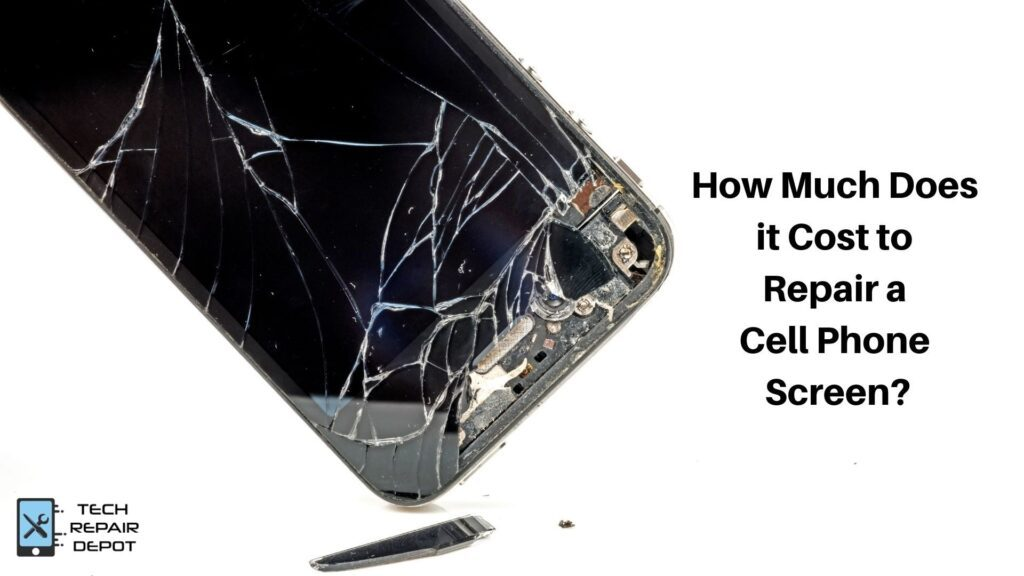 How-Much-Does-it-Cost-to-Repair-a-Cell-Phone-Screen