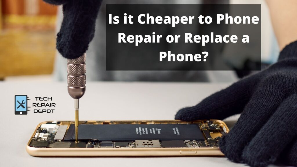 Is it Cheaper to Phone Repair or Replace a Phone