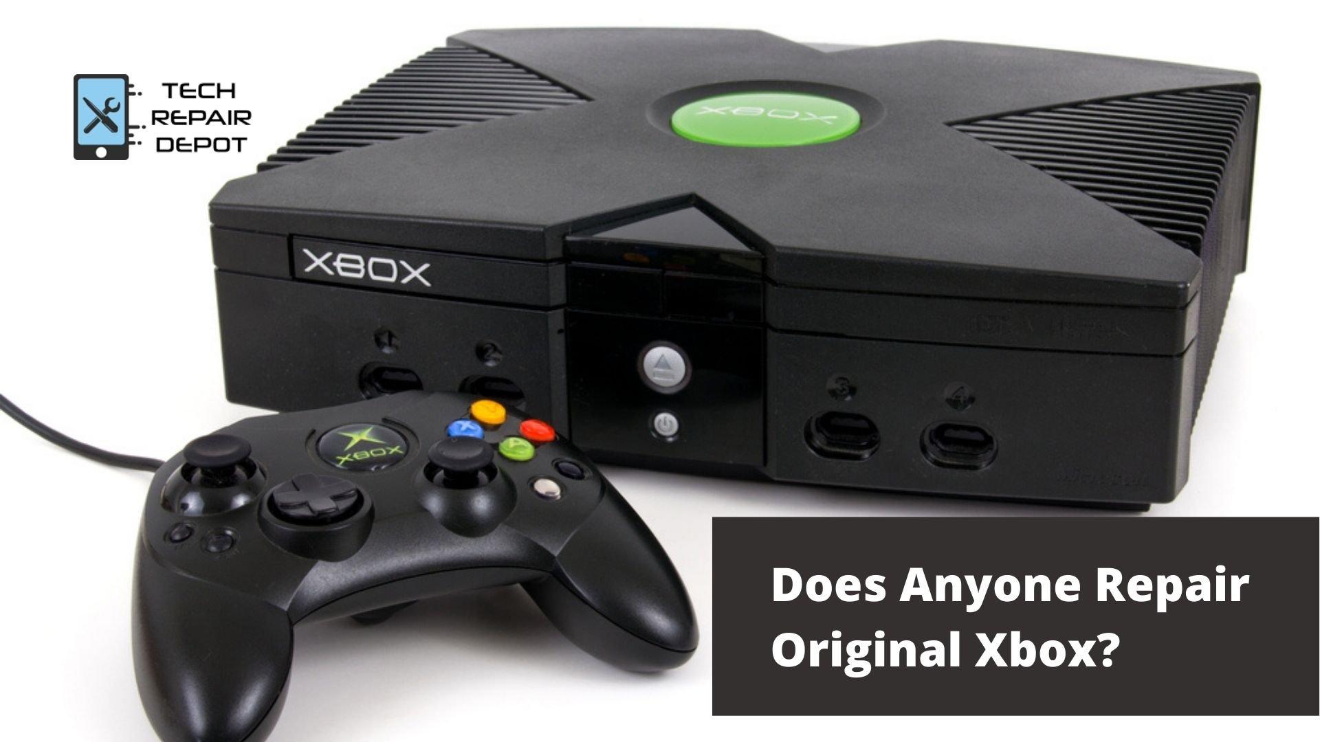 Does Anyone Repair Original Xbox