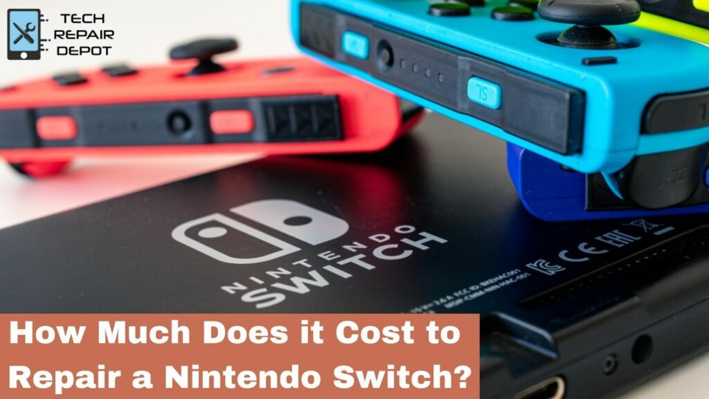 How Much Does it Cost to Repair a Nintendo Switch?