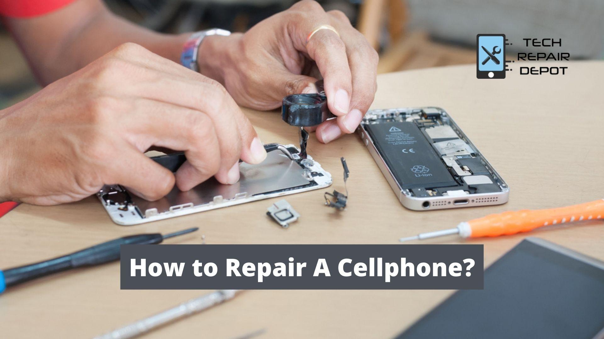 How to Repair A Cellphone