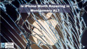 Is iPhone Worth Repairing in Montgomery AL