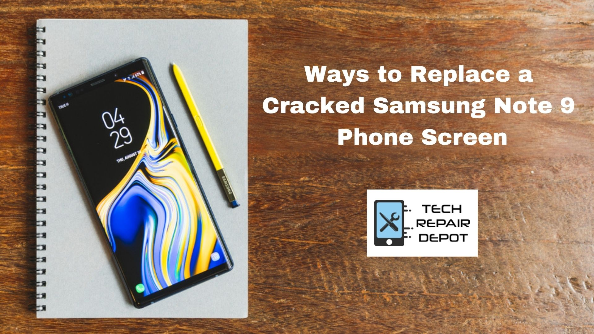 Samsung Note 9 Screen Replacement