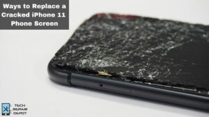 Ways to Replace a Cracked iPhone 11 Phone Screen