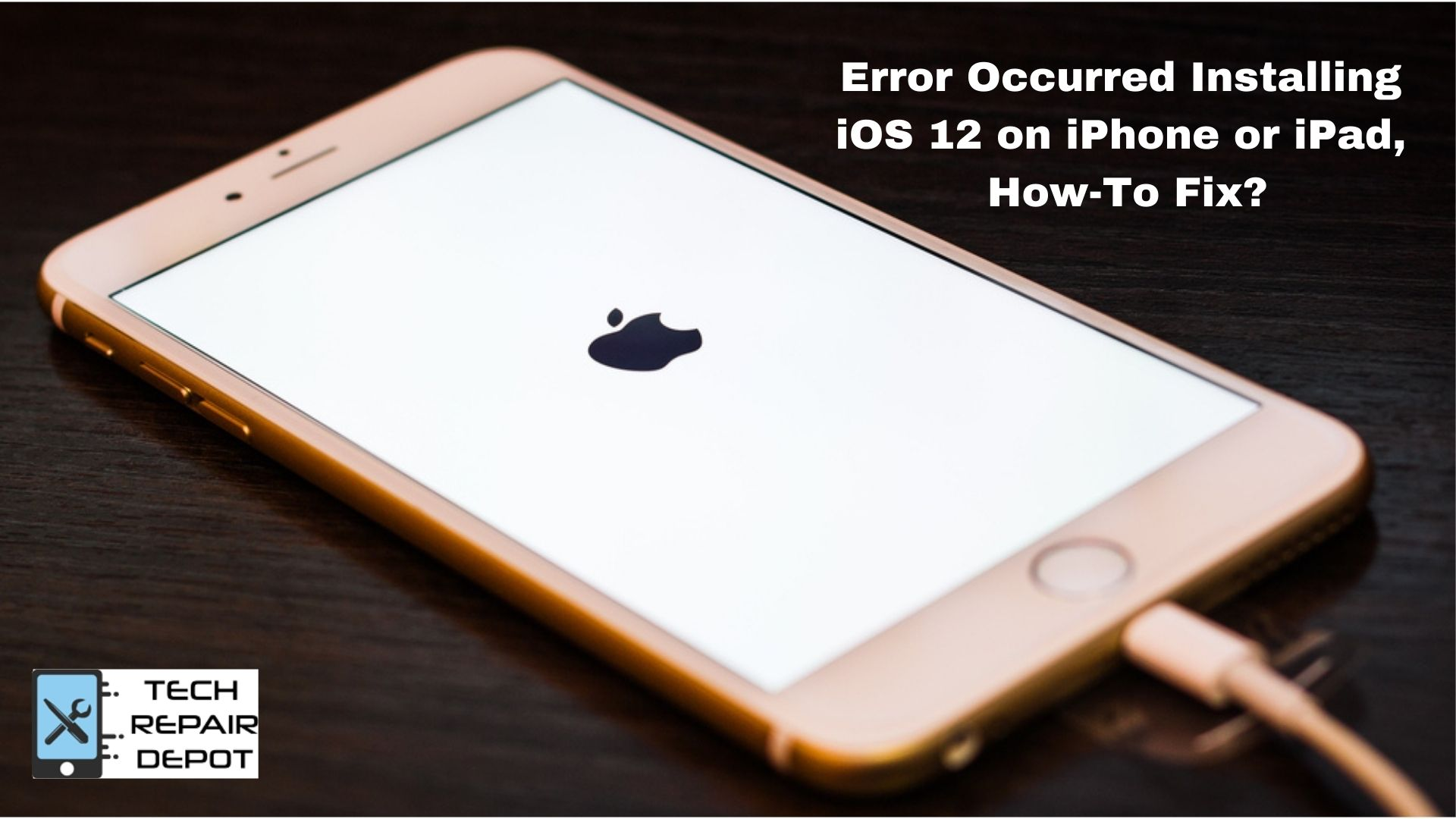 Error Occurred Installing iOS 12 on iPhone or iPad, How-To Fix